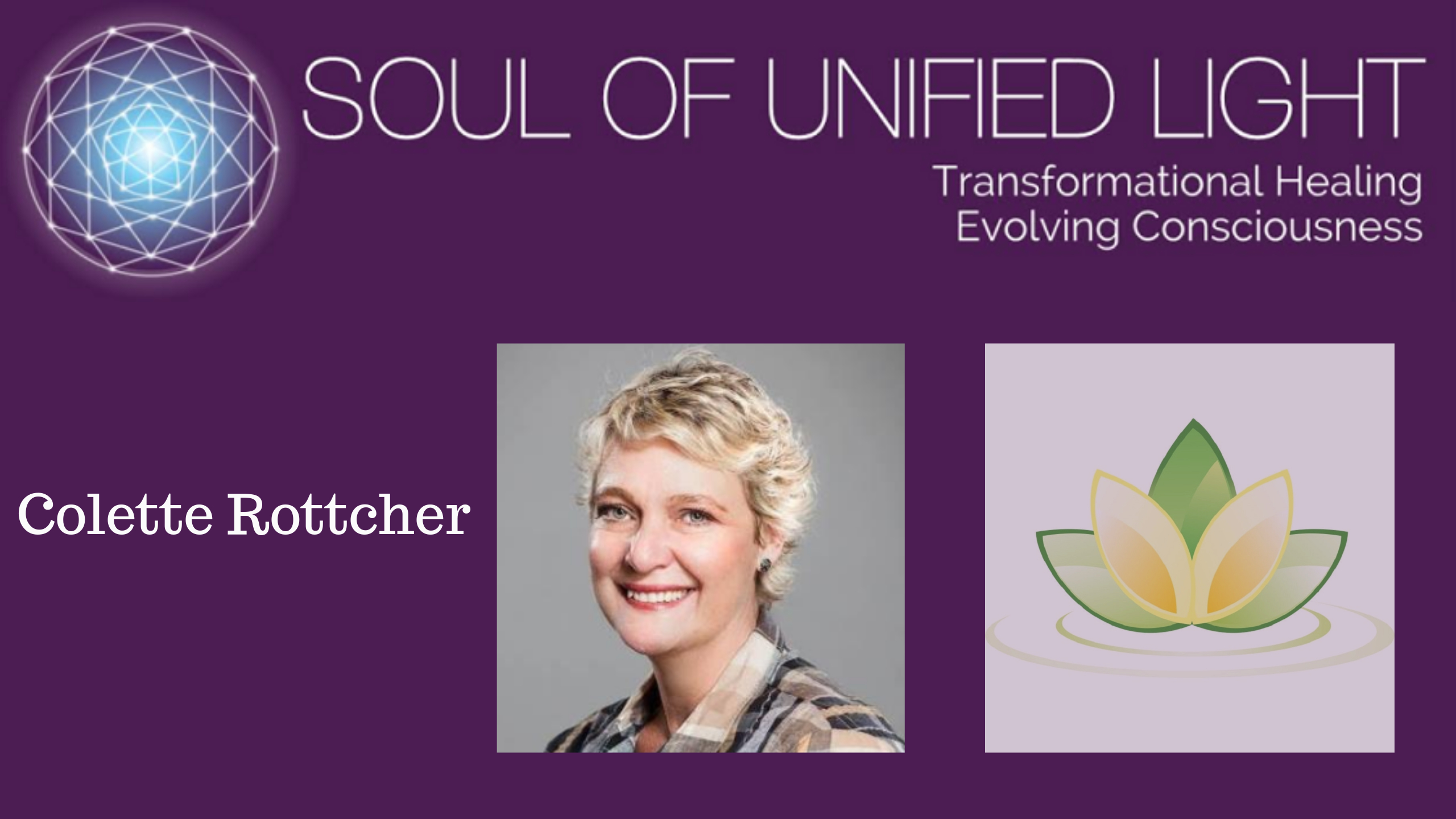 Colette Rottcher Interview – Soul of Unified Light